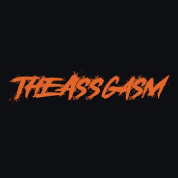 The Assgasm